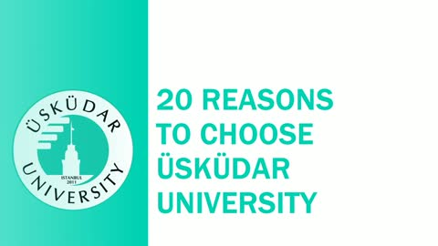 20 Reasons to choose Üsküdar University